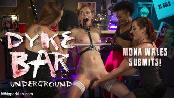 Mona Wales – Dyke Bar Underground: Mona Wales Submits!