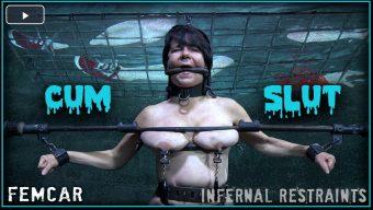 InfernalRestraints – Jun 26, 2020: CUM SLUT | Femcar