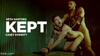 Seth Santoro, – KEPT: Casey Everett is Used & Fucked by Seth Santoro RAW